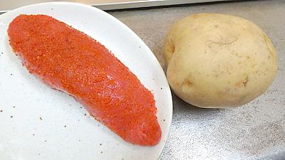 辛子明太子とジャガイモ。普通のタラコでも構いません。